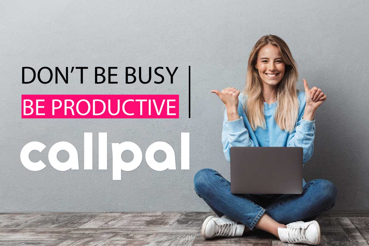 Be productive, with Call Pal - Call Answering